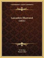 Lancashire Illustrated (1831) af Thomas Allen, W. H. Pyne
