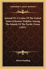 Journal of a Cruise of the United States Schooner Dolphin Among the Islands of the Pacific Ocean (1831) af Hiram Paulding