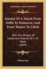Journal of a March from Delhi to Peshawur, and from Thence to Cabul af William Barr
