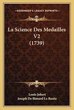 La Science Des Medailles V2 (1739) af Louis Jobert, Joseph De Bimard La Bastie