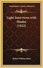 Light Interviews with Shades (1922) af Robert Webster Jones