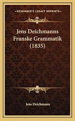 Jens Deichmanns Franske Grammatik (1835) af Jens Deichmann