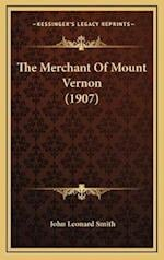 The Merchant of Mount Vernon (1907) af John Leonard Smith