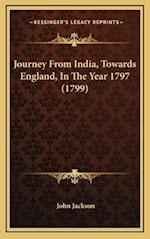 Journey from India, Towards England, in the Year 1797 (1799)