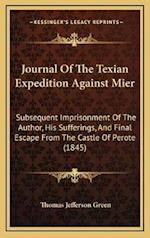 Journal of the Texian Expedition Against Mier af Thomas Jefferson Green
