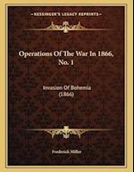 Operations of the War in 1866, No. 1 af Frederick Miller