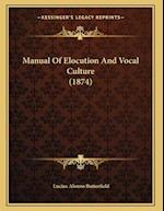 Manual of Elocution and Vocal Culture (1874) af Lucius Alonzo Butterfield