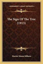 The Sign of the Tree (1913) af Harriet Mason Kilburn