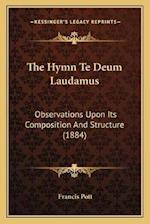 The Hymn Te Deum Laudamus af Francis Pott