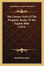 The Literary Style of the Prophetic Books of the English Bible (1919) af David Henry Kyes