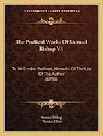 The Poetical Works of Samuel Bishop V1 af Samuel Bishop