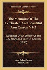 The Memoirs of the Celebrated and Beautiful Ann Carson V1-2 af Ann Baker Carson