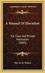 A Manual of Elocution af Mrs D. M. Warren