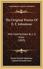 The Original Poems of E. F. Johnstone af Ernest Fenwick Johnstone