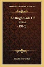 The Bright Side of Living (1916) af Charles Wayne Ray