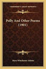 Polly and Other Poems (1901) af Myra Winchester Adams