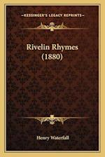 Rivelin Rhymes (1880) af Henry Waterfall