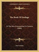 The Book of Ensilage af John M. Bailey