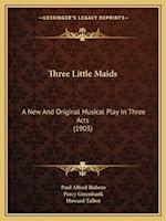 Three Little Maids af Howard Talbot, Paul Alfred Rubens, Percy Greenbank