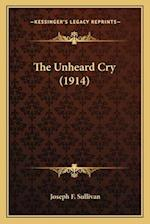 The Unheard Cry (1914) af Joseph F. Sullivan