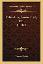 Relvedder, Baron Kolff, Etc. (1837) af Thomas Eagles