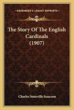 The Story of the English Cardinals (1907) af Charles Stuteville Isaacson