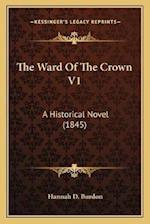 The Ward of the Crown V1 af Hannah D. Burdon