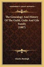 The Genealogy and History of the Guild, Guile and Gile Family (1887) af Charles Burleigh