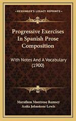 Progressive Exercises in Spanish Prose Composition af Marathon Montrose Ramsey, Anita Johnstone Lewis