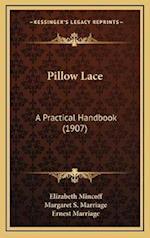Pillow Lace af Margaret S. Marriage, Elizabeth Mincoff