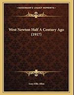 West Newton Half a Century Ago (1917) af Lucy Ellis Allen
