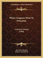 When Congress Went to Princeton