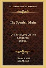 The Spanish Main the Spanish Main af Edward T. Hall