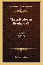 The Affectionate Brothers V1 the Affectionate Brothers V1