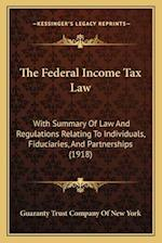 The Federal Income Tax Law the Federal Income Tax Law
