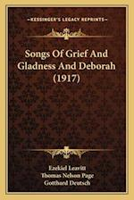 Songs of Grief and Gladness and Deborah (1917) af Ezekiel Leavitt