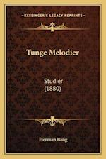 Tunge Melodier