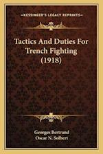 Tactics and Duties for Trench Fighting (1918) af Oscar N. Solbert, Georges Bertrand