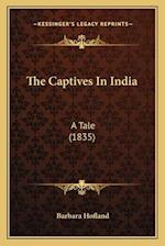 The Captives in India the Captives in India