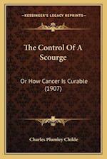 The Control of a Scourge the Control of a Scourge af Charles Plumley Childe