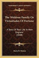 The Weldron Family or Vicissitudes of Fortune af Maria D. Weston