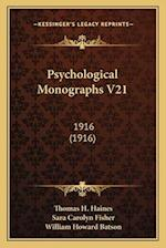 Psychological Monographs V21 af Thomas H. Haines, William Howard Batson, Sara Carolyn Fisher