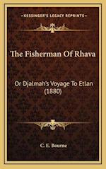 The Fisherman of Rhava the Fisherman of Rhava af C. E. Bourne