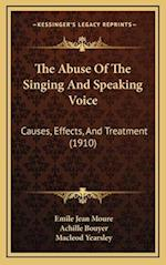 The Abuse of the Singing and Speaking Voice af Achille Bouyer, Emile Jean Moure