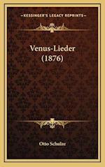 Venus-Lieder (1876) af Otto Schulze
