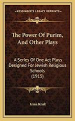 The Power of Purim, and Other Plays the Power of Purim, and Other Plays af Irma Kraft
