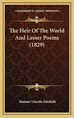 The Heir of the World and Lesser Poems (1829)