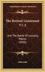 The Retired Lieutenant V1-2 the Retired Lieutenant V1-2 af John Lake