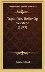 Tagskifere, Heller Og Vekstene (1893) af Amund Helland