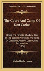 The Court and Camp of Don Carlos the Court and Camp of Don Carlos af Michael Burke Honan